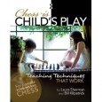 Chess is Child's Play - teaching techniques that work!